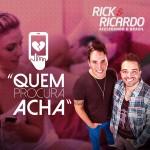 """""""Quem procura acha"""" é a nova música de Rick & Ricardo…"""